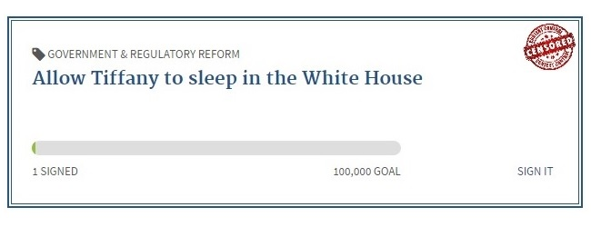 Allow Tiffany to sleep in White House