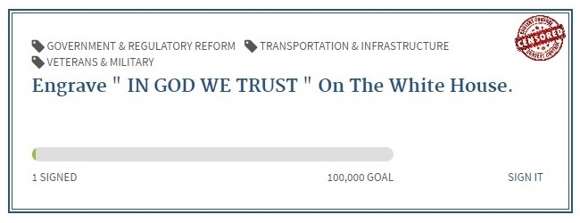 >Engrave the White House in God we trust